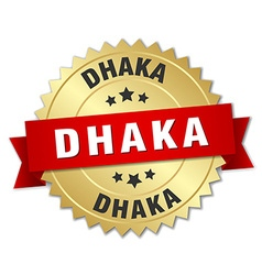 Dhaka round golden badge with red ribbon vector