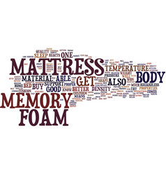 You should get a memory foam mattress text vector