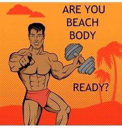 Fitness Boy Beach Body Ready Design vector image