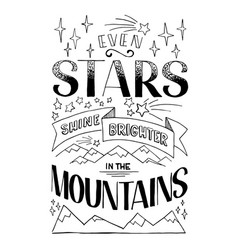 even stars shine brighter in the mountains vector image