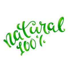 natural 100 percent conceptual handwritten phrase vector image