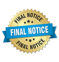 final notice 3d gold badge with blue ribbon vector image