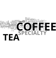 what you should know about specialty coffee and vector image vector image