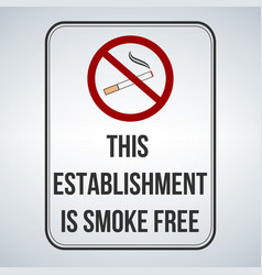 No smoking sign this establishment is smoke free vector
