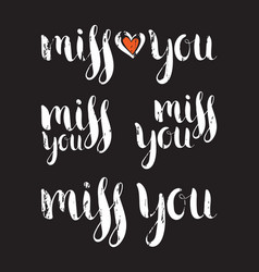 Set of handwritten ink inscription miss you vector