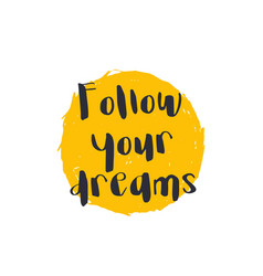 Follow your dreams poster print with quote vector