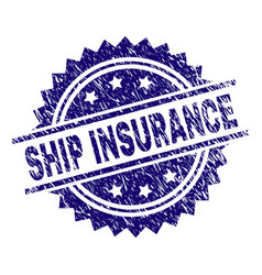 Grunge textured ship insurance stamp seal vector