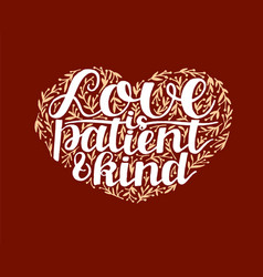 Hand lettering love is patient and kind on red vector