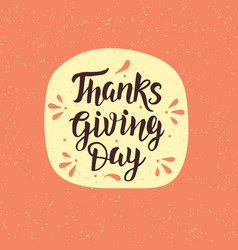 Thanksgiving day lettering vector