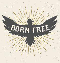 born free hand drawn eagle on grunge background vector image
