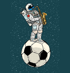 astronaut plays saxophone on a football soccer vector image