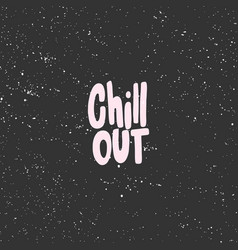 Chill out sticker for social media content vector