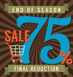 75 Percent End of Season Sale vector image