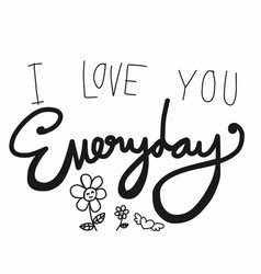 i love you everyday word vector image