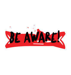 Be aware sticker vector
