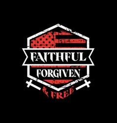 faithful forgiven and free vector image