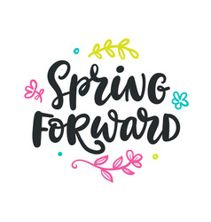 Spring forward quote modern calligraphy vector