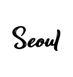 seoul handwritten calligraphy name of south korea vector image