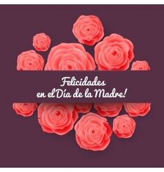 Happy Mothers Day Spanish Greeting Card Rose vector image vector image