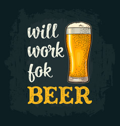 glass drink will work for beer handwriting vector image