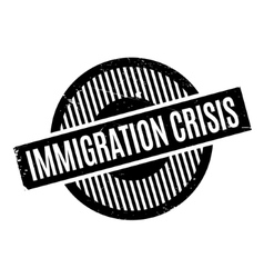 Immigration crisis rubber stamp vector