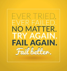 Motivational Typographic Quote - Ever tried Evere vector
