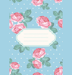 Cover or card template shabby chic rose seamless vector