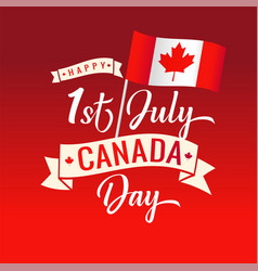 Happy canada day 1st july red lettering with flag vector