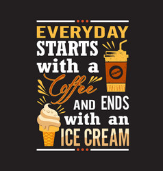ice cream quote and saying good for print vector image