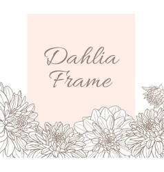 Line frame with dahlia flowers vector