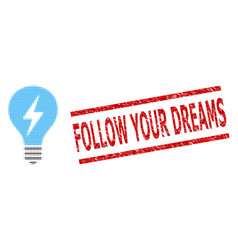 Textured follow your dreams seal stamp and vector