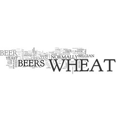Wheat beers text word cloud concept vector