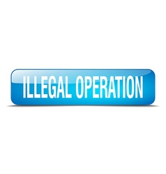 illegal operation blue square 3d realistic vector image