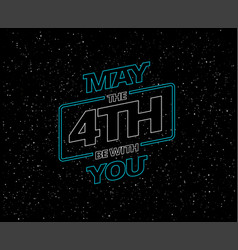 May 4th be with you - holiday greeting card vector