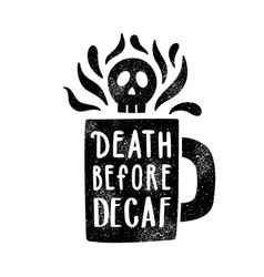 death before decaf cup silhouette and lettering vector image