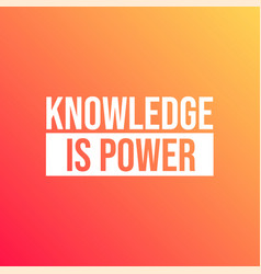 knowledge is power inspirational and motivation vector image