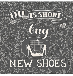 Hand drawn typography shoes design with positive vector image