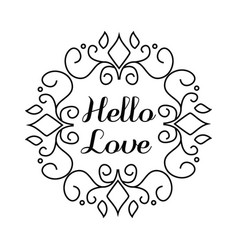 hello love lettering in hand draw frame vector image vector image