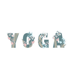 lettering inscription yoga with hand drawn floral vector image