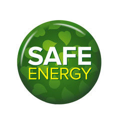 bright green round button with words safe energy vector image