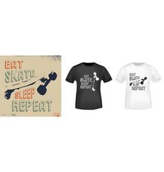 Eat skate sleep repeat t-shirt print stamp for vector