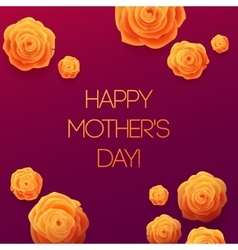 Happy Mothers Day Beautiful Blooming Yellow Rose vector image