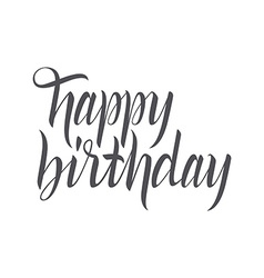 Happy birthday hand lettering handmade calligraphy vector image