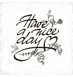 Have a Nice Day lettering handmade vector image