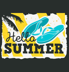 Hello summer time design with flip flops slippers vector