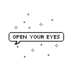 open your eyes in speech bubble 8 bit pixel art vector image