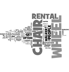 wheel chair rental when to do it text word cloud vector image