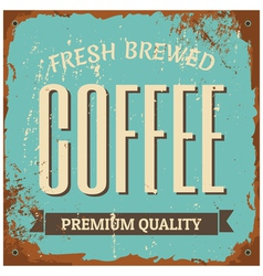 Vintage style tin sign Fresh Brewed Coffee vector image vector image
