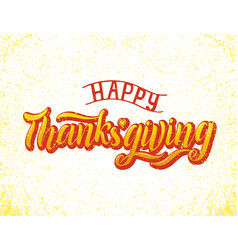 hand drawn happy thanksgiving typography lettering vector image