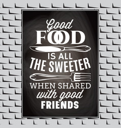 Vintage typographic food quote for the menu or t vector